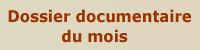Dossier Documentaire du Mois